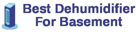 Best Dehumidifier For Basement